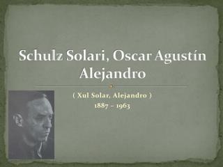 Schulz Solari, Oscar Agustín  Alejandro