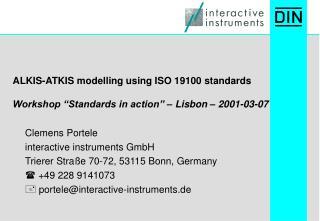 ALKIS-ATKIS modelling using ISO 19100 standards  Workshop  Standards in action    Lisbon   2001-03-07
