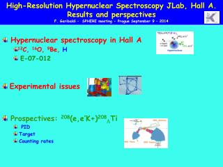 Hypernuclear  spectroscopy in Hall A 12 C,  16 O,  9 Be,  H E-07-012 Experimental issues