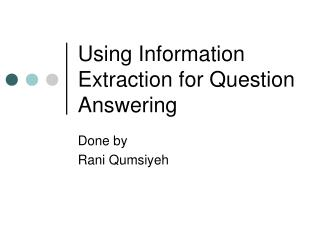 Using Information Extraction for Question Answering