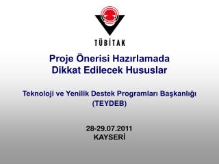 Teknoloji ve Yenilik Destek Programları Başkanlığı  (TEYDEB) 28-29.07.2011 KAYSERİ