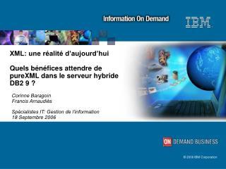 Corinne Baragoin Francis Arnaudiès Spécialistes IT: Gestion de l'information  18 Septembre 2006