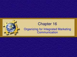 Organizing for Integrated Marketing Communication