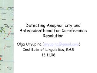 Detecting Anaphoricity and Antecedenthood for Coreference Resolution