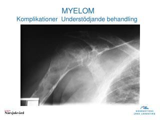 MYELOM    Komplikationer  Understödjande behandling