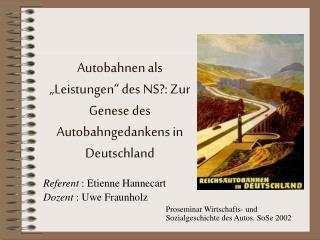 Autobahnen als  Leistungen  des NS: Zur Genese des Autobahngedankens in Deutschland