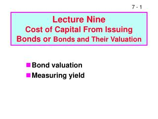 Lecture Nine Cost of Capital From Issuing Bonds or  Bonds and Their Valuation