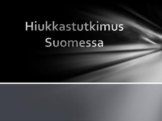 Hiukkastutkimus Suomessa