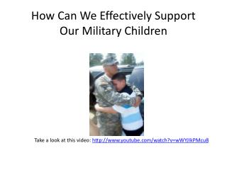 How Can We Effectively Support  Our Military Children