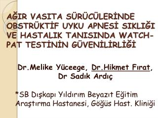 Dr.Melike Yüceege,  Dr.Hikmet Fırat , Dr Sadık Ardıç