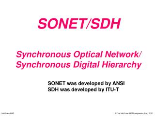 SONET/SDH Synchronous Optical Network/ Synchronous Digital Hierarchy
