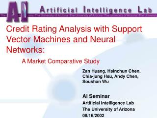 Credit Rating Analysis with Support Vector Machines and Neural Networks:  A Market Comparative Study