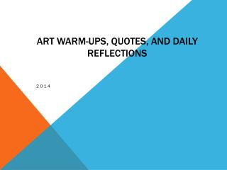 Art Warm-ups, Quotes, and Daily reflections