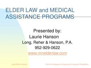 ELDER LAW and MEDICAL ASSISTANCE PROGRAMS