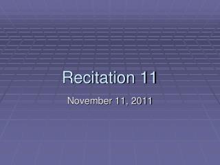 Recitation 11