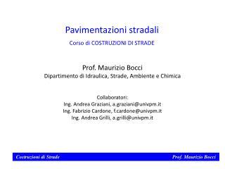Prof. Maurizio Bocci Dipartimento di Idraulica, Strade, Ambiente e Chimica Collaboratori: