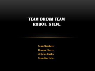 Team Dream Team Robot: Steve