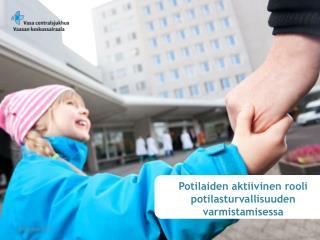 Potilaiden aktiivinen  rooli potilasturvallisuuden  varmistamisessa