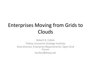 Enterprises Moving from Grids to Clouds