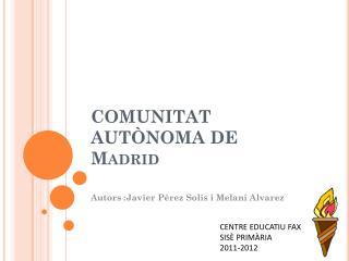COMUNITAT AUTÒNOMA DE Madrid