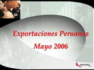Exportaciones Peruanas Mayo 2006