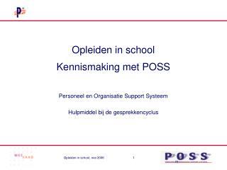 Opleiden in school Kennismaking met POSS