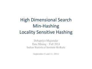 High Dimensional Search Min-Hashing Locality Sensitive Hashing
