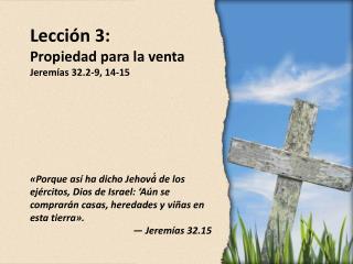 Lección 3: Propiedad para la venta Jeremías 32.2-9, 14-15
