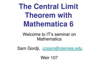 The Central Limit Theorem with Mathematica 6