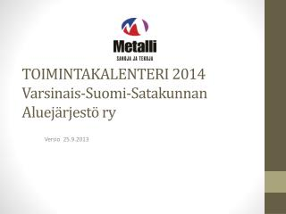 TOIMINTAKALENTERI 2014 Varsinais-Suomi-Satakunnan Aluejärjestö ry