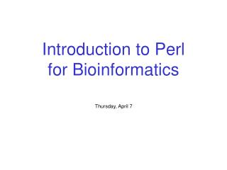 Introduction to Perl for Bioinformatics