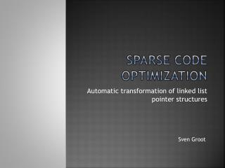 Sparse code optimization