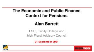 The Economic and Public Finance Context for Pensions
