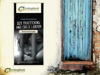 NORTH-EAST INDIA: A TRAFFICKING GATEWAY