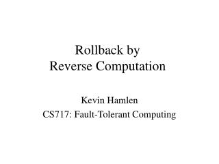 Rollback by Reverse Computation