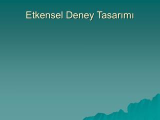 Etkensel Deney Tasar?m?