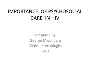 IMPORTANCE  OF PSYCHOSOCIAL CARE  IN HIV