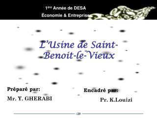 L'Usine de Saint- Benoit-le-Vieux