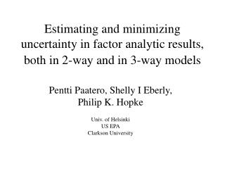 Pentti Paatero, Shelly I Eberly, Philip K. Hopke Univ. of Helsinki US EPA Clarkson University