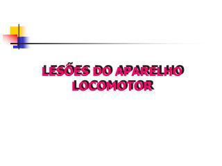 LESÕES DO APARELHO LOCOMOTOR