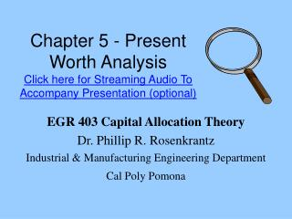 Chapter 5 - Present Worth Analysis  Click here for Streaming Audio To Accompany Presentation optional