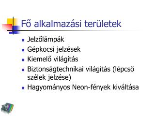 Fő alkalmazási területek