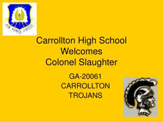 Carrollton High School  Welcomes Colonel Slaughter
