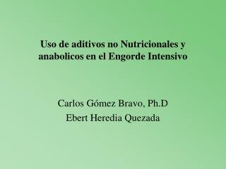 Uso de aditivos no Nutricionales y anabolicos en el Engorde Intensivo