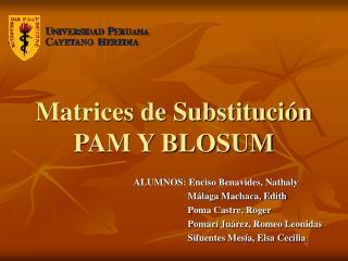 Matrices de Substitución PAM Y BLOSUM