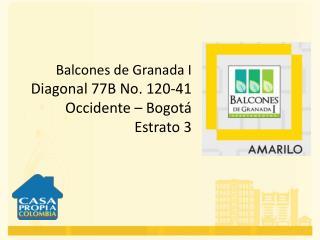 Balcones  de Granada I Diagonal 77B No. 120-41 Occidente  – Bogotá Estrato 3