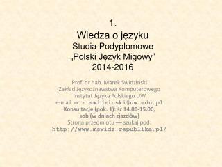 """1 . Wiedza o języku Studia Podyplomowe """"Polski Język Migowy"""" 2014-2016"""