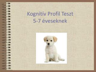 Kognitív Profil Teszt 5-7 éveseknek