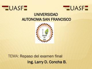 TEMA:  Repaso del examen final Ing. Larry D. Concha B.