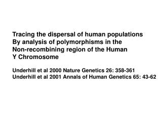 Tracing the dispersal of human populations  By analysis of polymorphisms in the